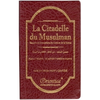 La citadelle du musulman (Hisnul Muslim)
