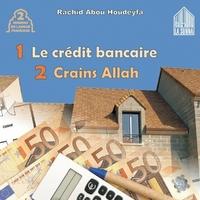 Le crédit bancaire / Crains Allah - CD Audio