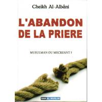 L'abandon de la prière par Cheikh Al Albani