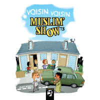 "BD MuslimShow Tome 3 - "" Voisin Voisin """