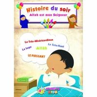 Histoire du soir : Allah est mon Seigneur