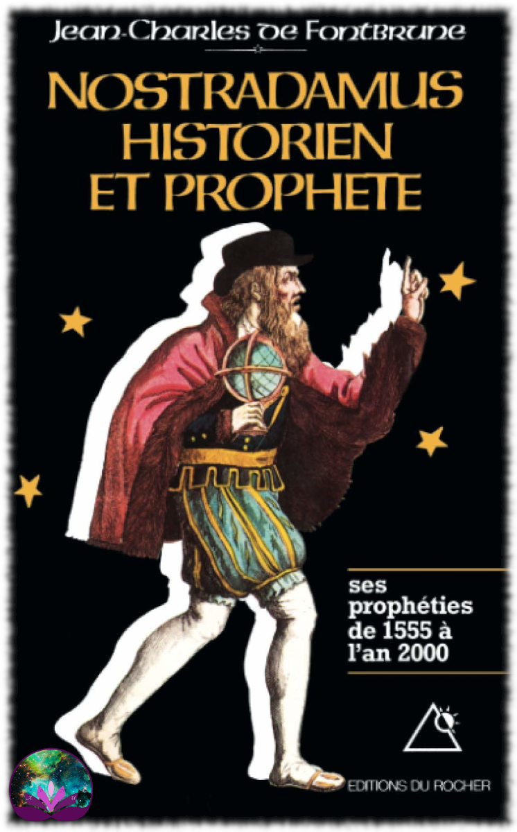 Nostradamus historien et prophète, J.-C. de Fontbrune