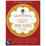 100 secrets pour vivre jusqu'à 100 ans et plus