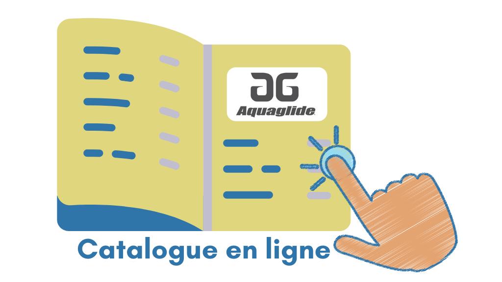 Vers le catalogue aquaglide