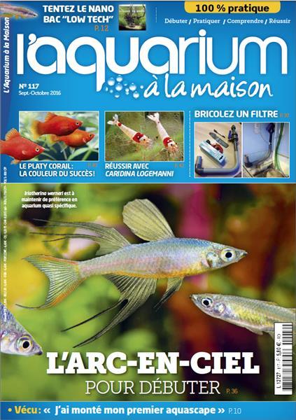 L\'Aquarium à la maison N°117 - Magazine sur l\'aquariophilie Septembre - Octobre 2016
