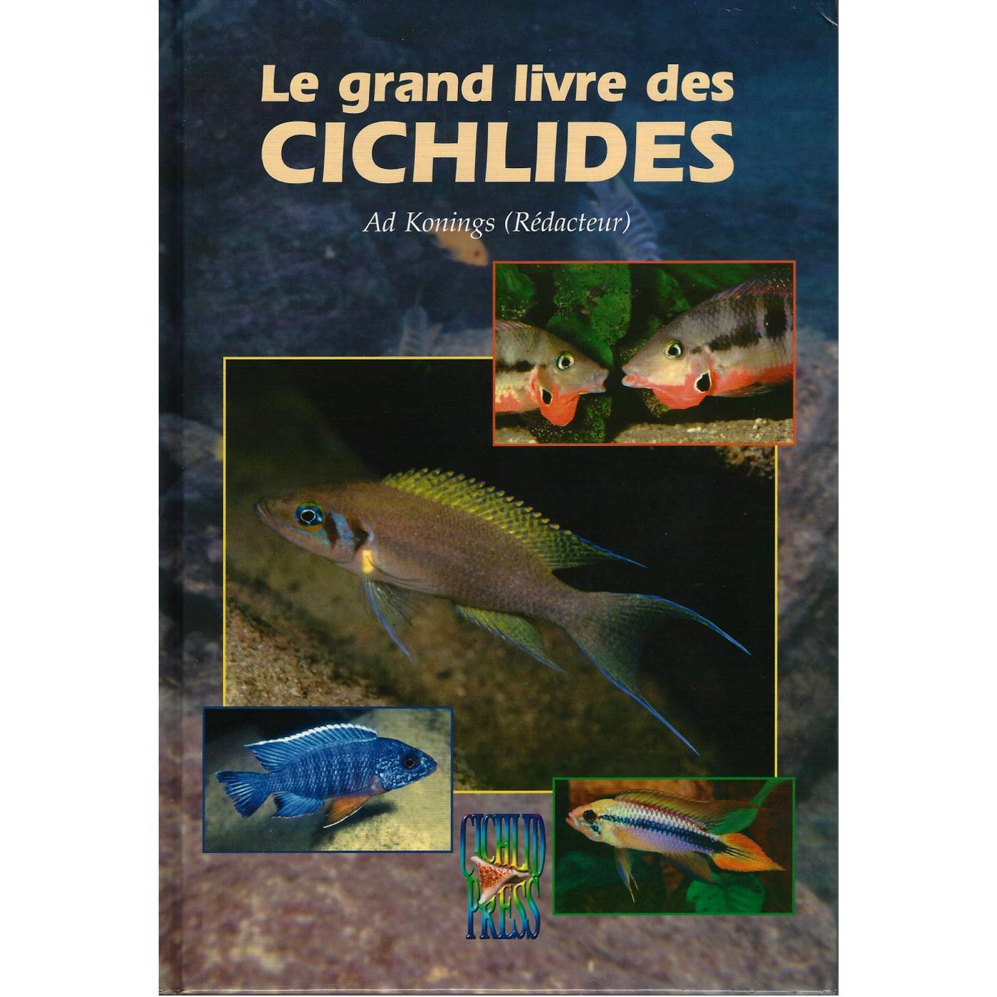 Le grand livre des Cichlidés - Guide complet sur la maintenance de Cichlidés en aquarium