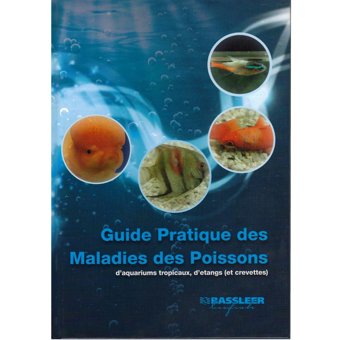 Guide Pratique des Maladies des Poissons d\'aquariums tropicaux, de bassin et crevettes