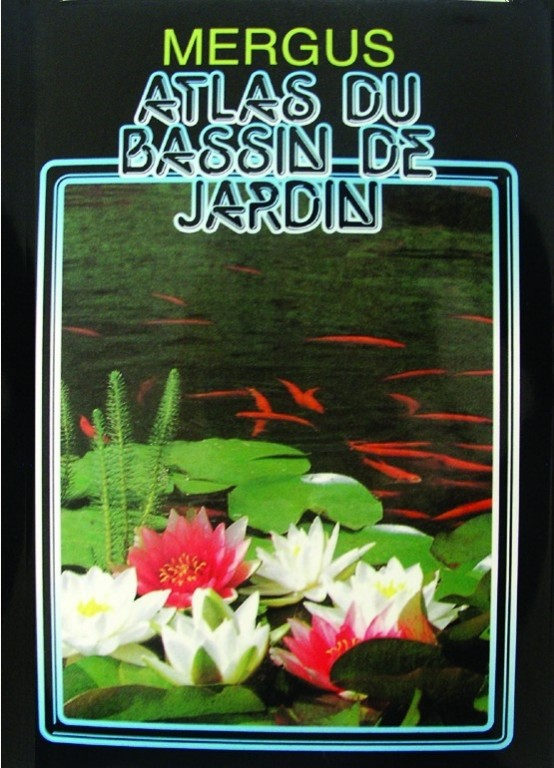 MERGUS Atlas du Bassin - Livre de 1024 pages sur la création et l\'entretien d\'un bassin de jardin