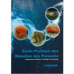 Guide Pratique des Maladies des Poissons d'aquariums tropicaux, de bassin et crevettes