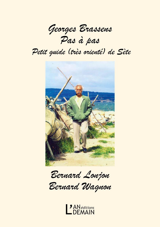 Georges Brassens Pas à pas, petit guide (très orienté) de Sète