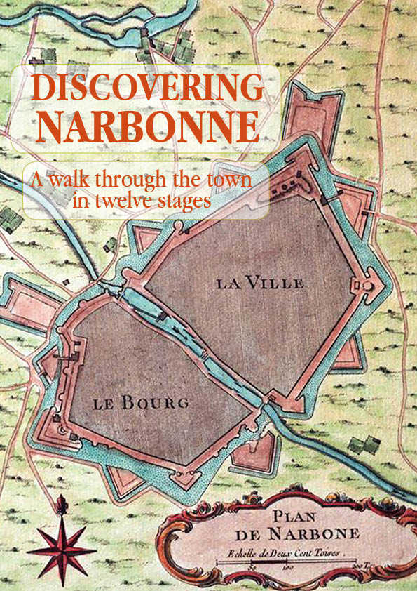 Discovering Narbonne,  A walk through the town in twelve stages