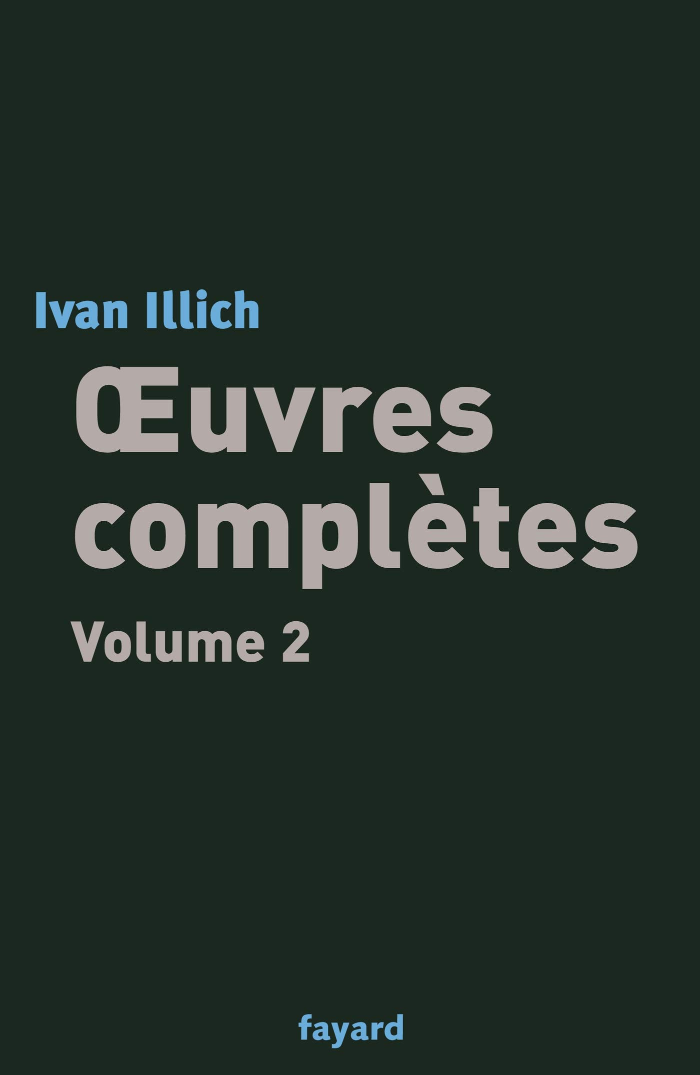 Illich Oeuvres complètes Volume 2