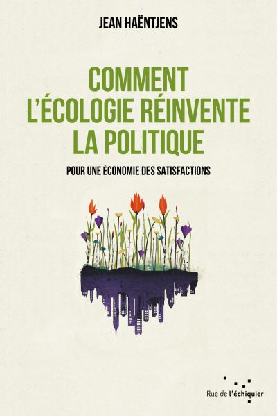 Comment l\'écologie réinvente la politique