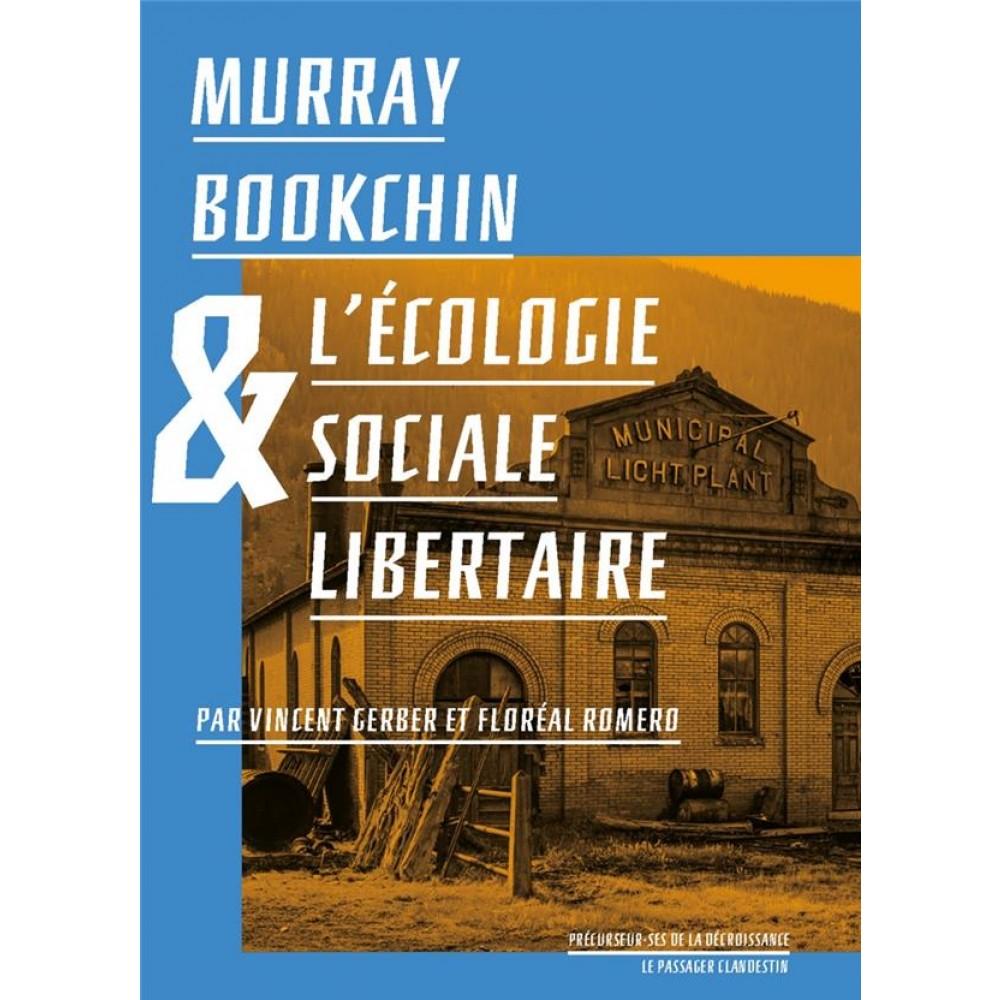Murray Bookchin & l\'écologie sociale libertaire