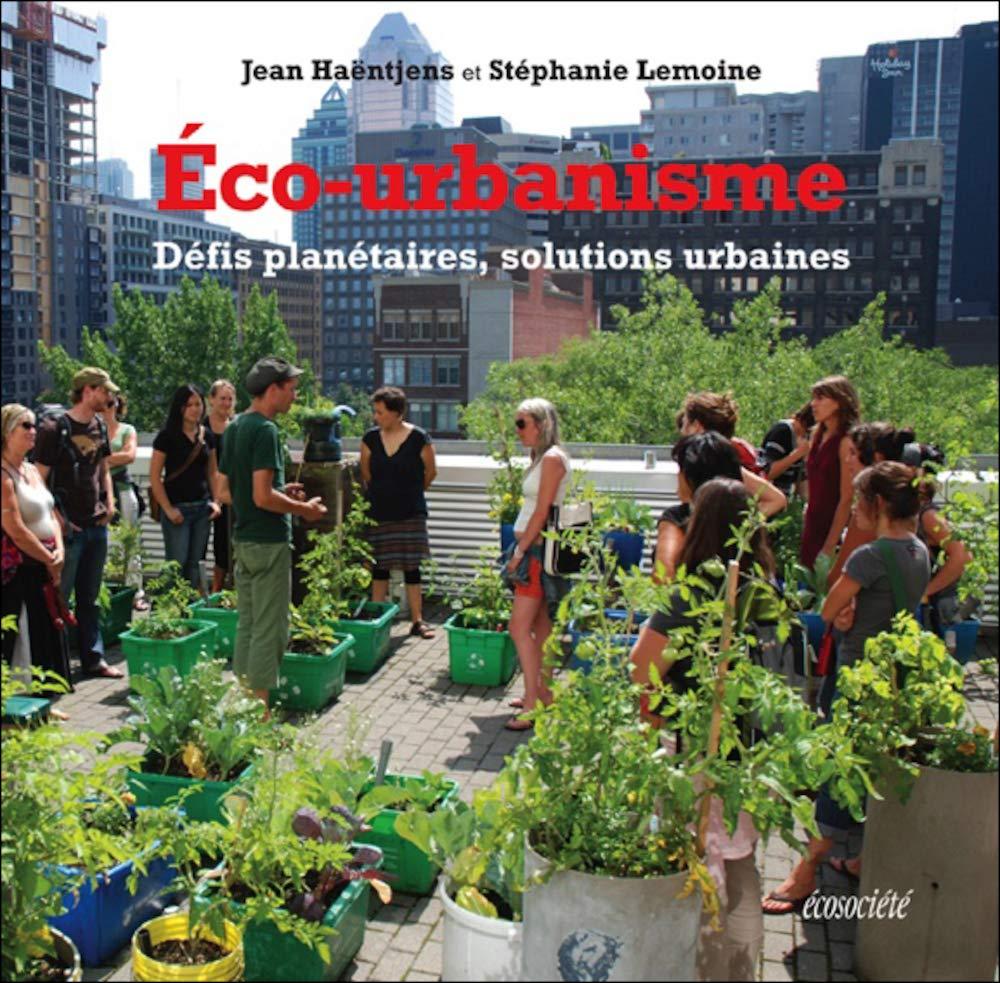 Eco-urbanisme. Défis planétaires, solutions urbaines