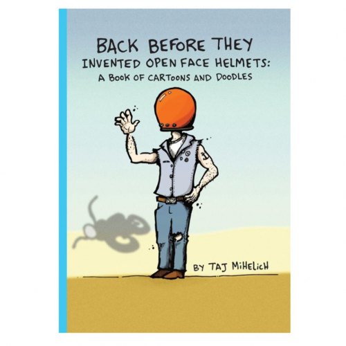 livre-back-before-they-invented-open-face-helmets-taj-mihelich