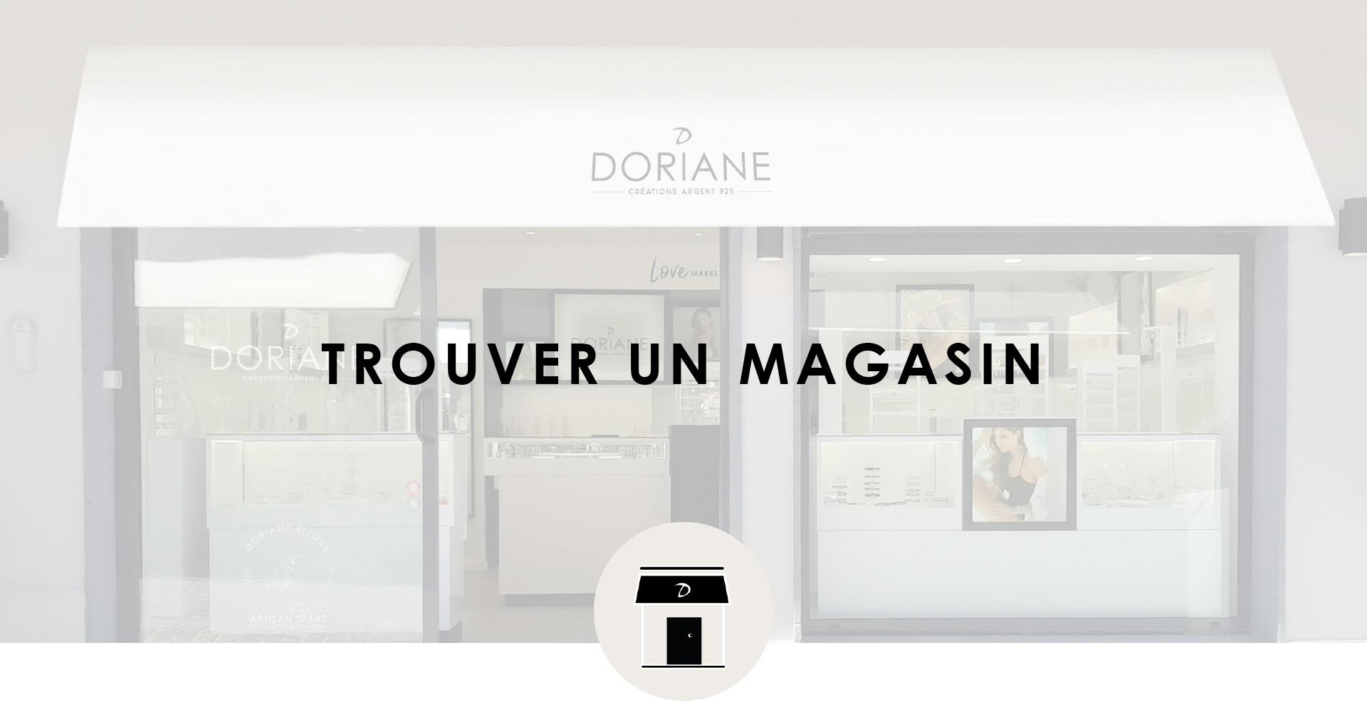 divers styles offres exclusives sélectionner pour l'original Nos Boutiques - DORIANE Bijoux