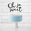 Cake topper Oh So Sweet