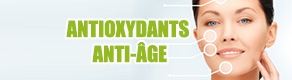 Antioxydants, anti-âge