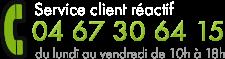 04 67 30 64 15, Service client basé en France, à votre écoute du Lundi au Vendredi de 10h à 18h