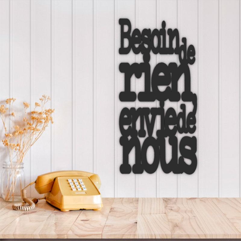 Citation cursive murale en alu - Besoin de rien