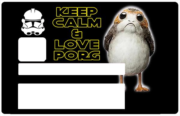 Keep calm & love Porg