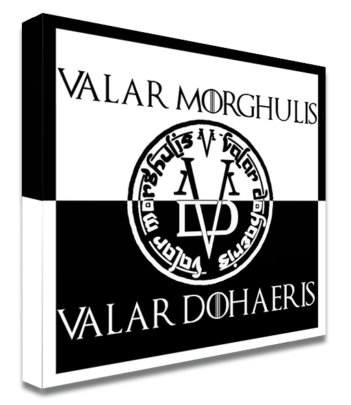 Valar Morghulis - Valar Dohaeris,  Game of Thrones Edition limitée 100 ex.