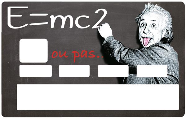 Sticker pour carte bancaire, Tribute to Albert Einstein, E=MC2..ou pas..