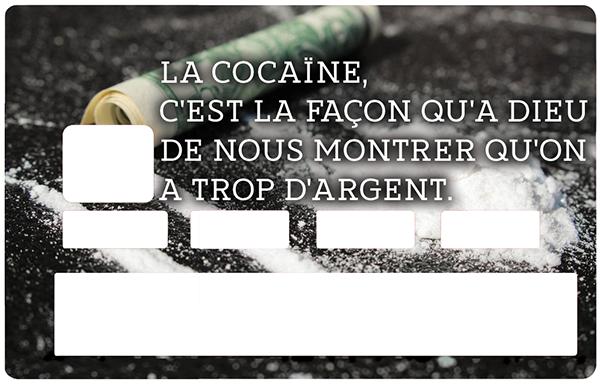 Sticker pour carte bancaire, L\'argent et la Cocaïne