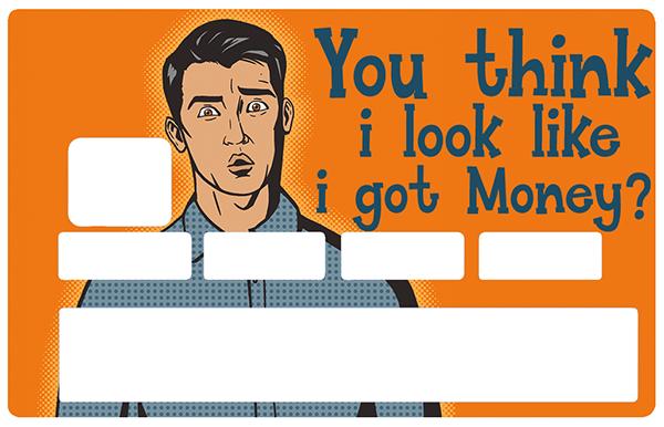 Sticker pour carte bancaire, I got money ?