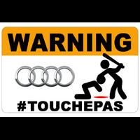 Sticker  WARNING, Ne touche pas !!  AUDI