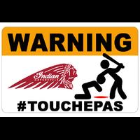 Sticker  WARNING, Ne touche pas !!  INDIAN