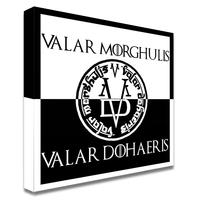 Impression photo sur toile, Valar Morghulis - Valar Dohaeris, Game of Thrones Edition limitée 100 ex.