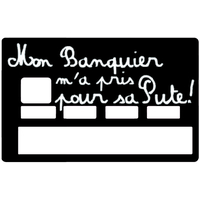 Sticker pour carte bancaire, Mon Banquier m' a pris pour sa P..E, créé par le DgedeNice
