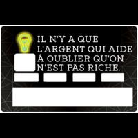 Sticker pour carte bancaire, Quand on est pas riche
