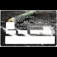 Sticker pour carte bancaire, L'argent et la Cocaïne