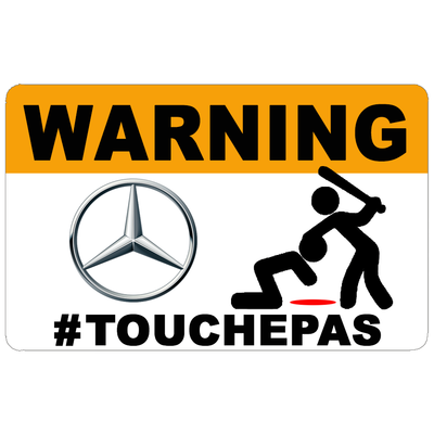 Sticker WARNING, DONT TOUCH !! MERCEDES