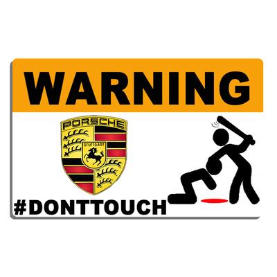 Sticker WARNING, DONT TOUCH !! PORSCHE