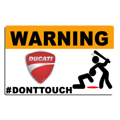 Sticker WARNING, DONT TOUCH !! DUCATI