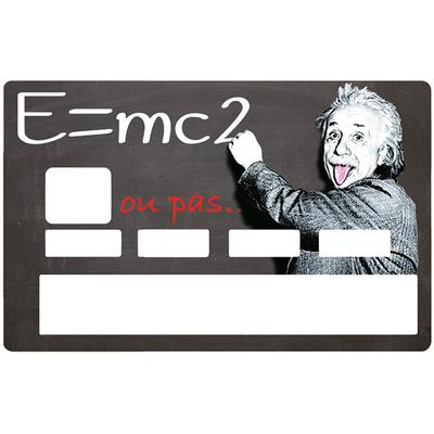 Sticker pour carte bancaire, hommage à Albert Einstein, E=MC2..ou pas..