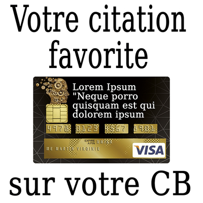 Stickers pour carte bancaire personnalisée avec votre CITATION préférée