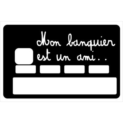 Stickers décoratif pour carte bancaire, mon banquier est un ami , crée par le DgedeNice
