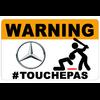 Sticker  WARNING, Ne touche pas !!  MERCEDES