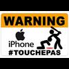 Sticker  WARNING, Ne touche pas !!  IPHONE