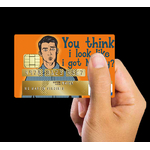 YOU-THINK-MAN-3-the-little-boutique-credit-card-sticker