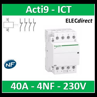 Schneider - Contacteur Acti9 - ICT - 40A - 4NF - 230/240V 50Hz - A9C20847