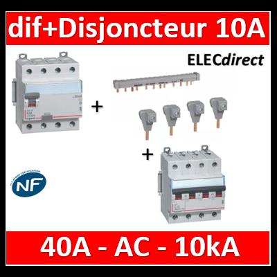 Legrand - Dif 40A - 30mA - AC + Disjoncteur 10A 4P - 10kA + peignes - 411661+407896+404944+404906x4