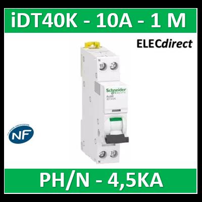SCHNEIDER - Acti9 iDT40K - disjoncteur modulaire - 1P+N - 10A - courbe C - 4500A/4,5kA - A9P71610