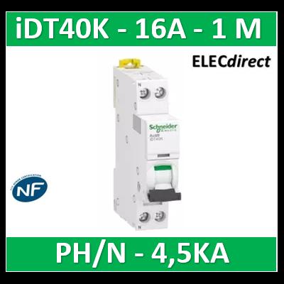 SCHNEIDER - Acti9 iDT40K - disjoncteur modulaire - 1P+N - 16A - courbe C - 4500A/4,5kA - A9P71616