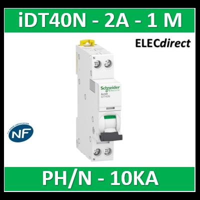 SCHNEIDER - Acti9 iDT40N - disjoncteur modulaire - 1P+N C 2A 6000A/10kA - SCHA9P24602